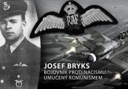 Vzpomínka na Josefa Brykse, MBE, letce RAF a oběť komunistů