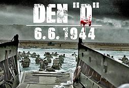 Operace Overlord (Den-D) - největší a nejkrvavější obojživelná invaze v dějinách lidstva